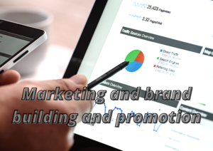 MARKETING AND BRAND BUILDING AND PROMOTION